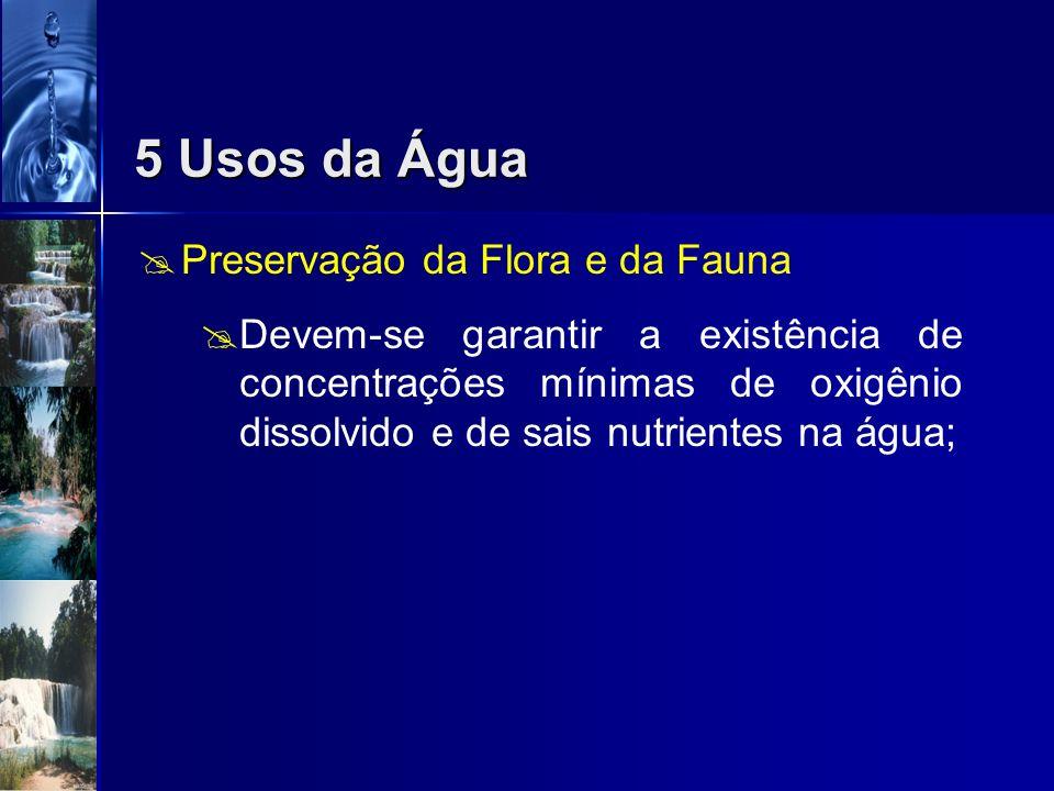 5 Usos da Água Preservação da Flora e da Fauna