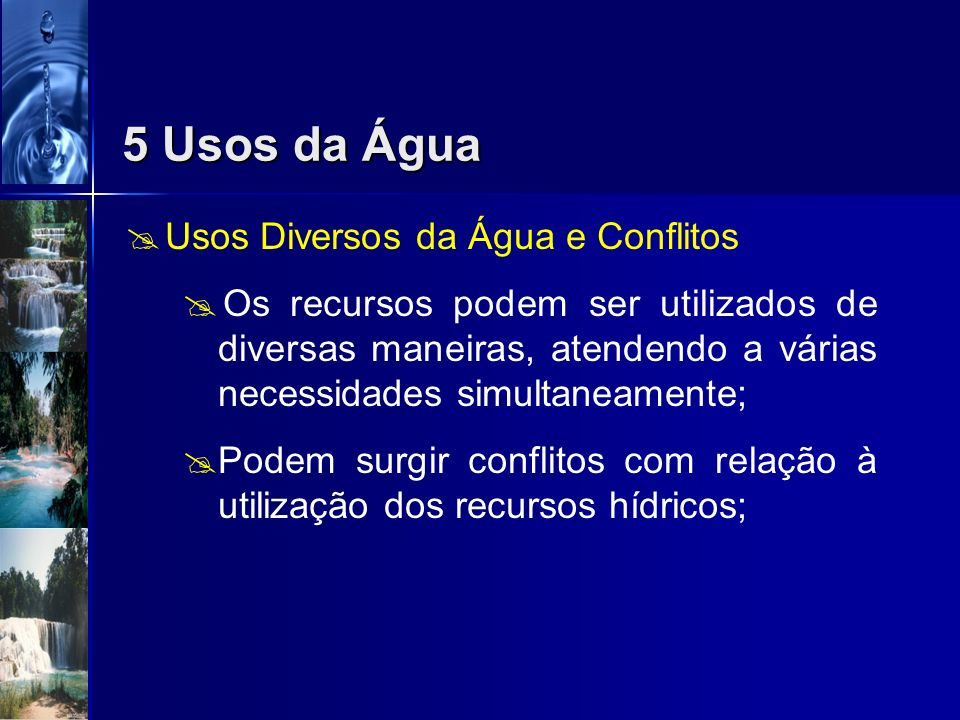 5 Usos da Água Usos Diversos da Água e Conflitos