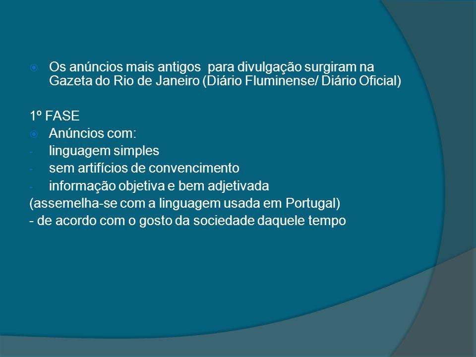 Os anúncios mais antigos para divulgação surgiram na Gazeta do Rio de Janeiro (Diário Fluminense/ Diário Oficial)