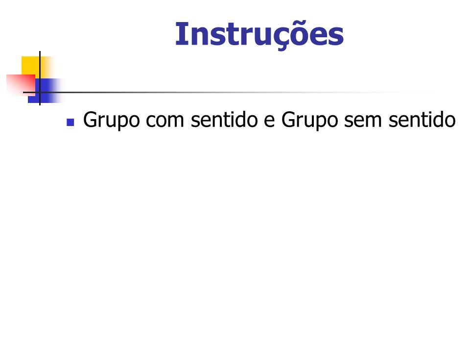 Instruções Grupo com sentido e Grupo sem sentido 10