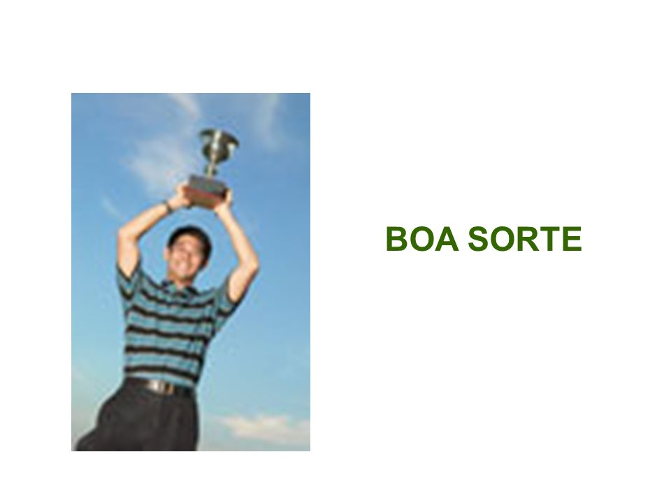 BOA SORTE Boa Sorte!