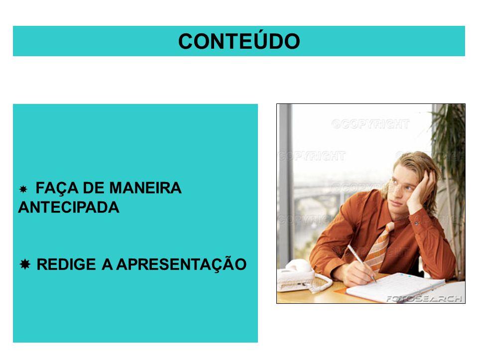 CONTEÚDO  FAÇA DE MANEIRA ANTECIPADA  REDIGE A APRESENTAÇÃO