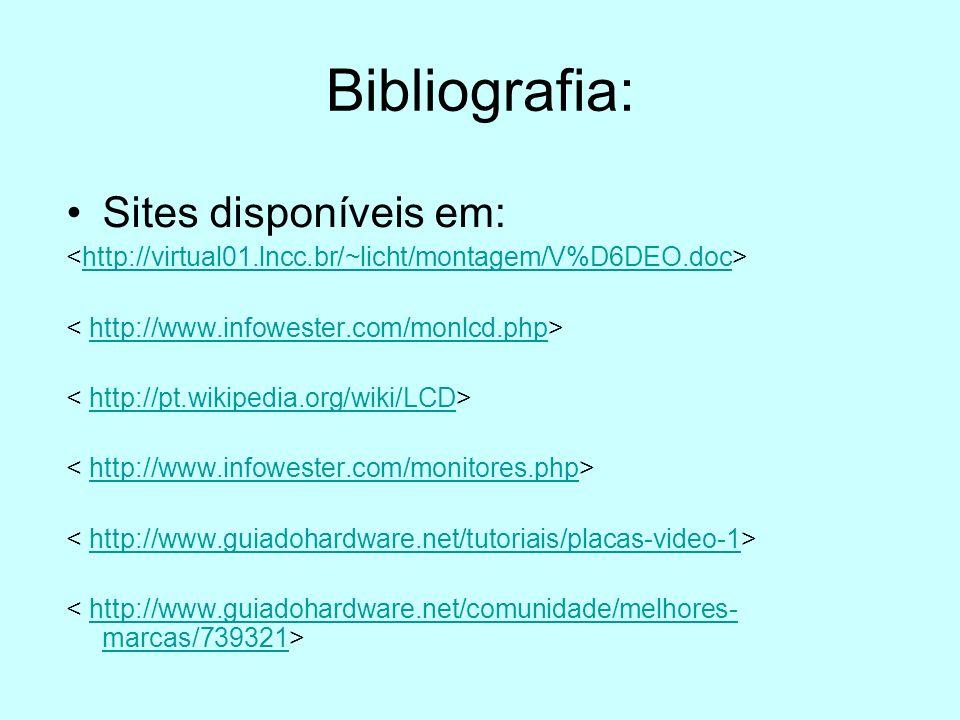 Bibliografia: Sites disponíveis em: