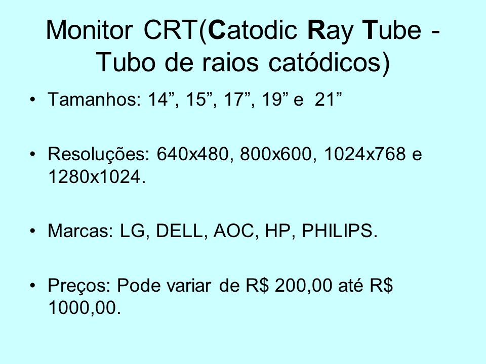 Monitor CRT(Catodic Ray Tube - Tubo de raios catódicos)
