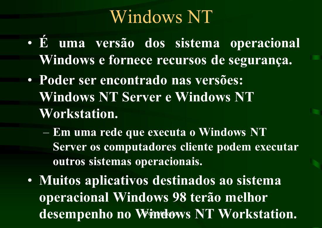 Windows NT É uma versão dos sistema operacional Windows e fornece recursos de segurança.