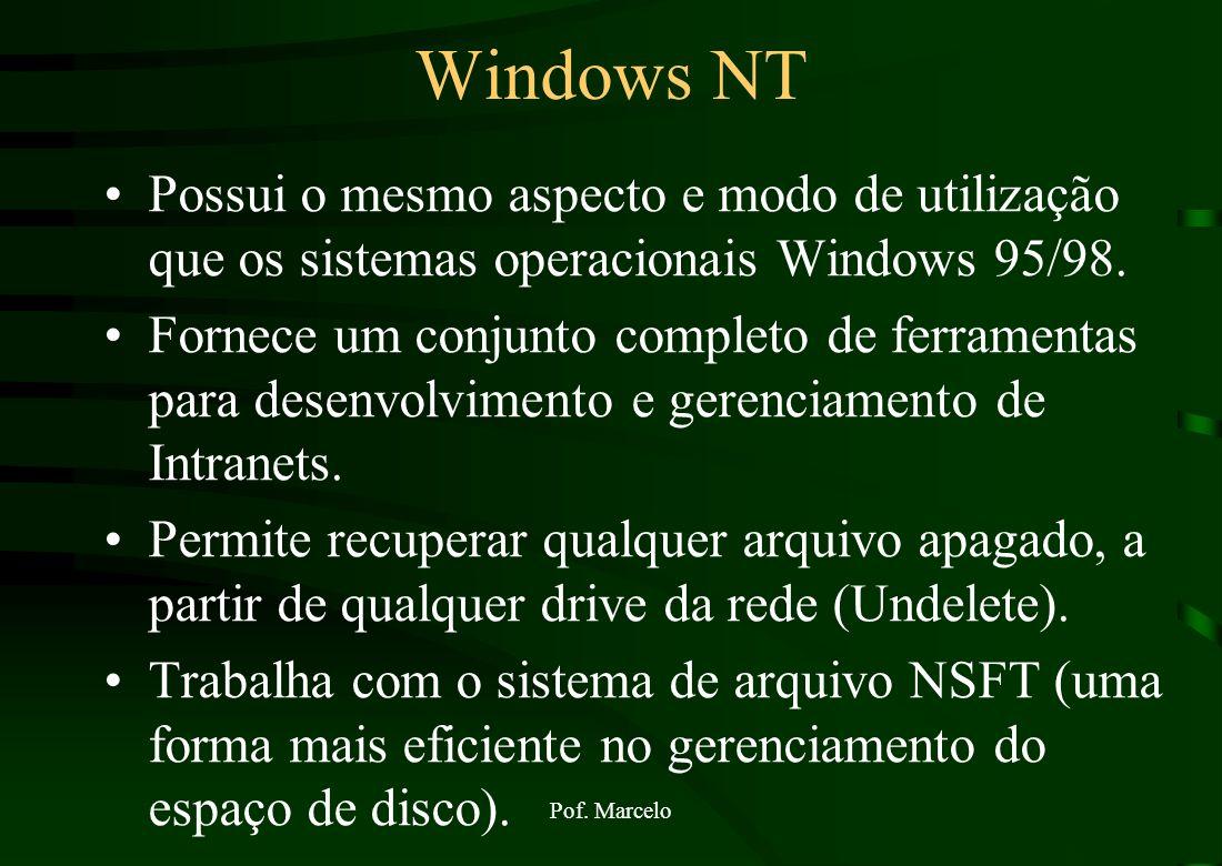 Windows NT Possui o mesmo aspecto e modo de utilização que os sistemas operacionais Windows 95/98.