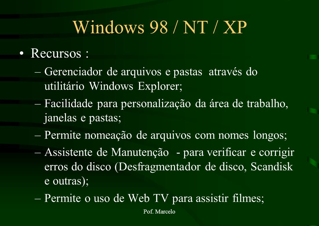 Windows 98 / NT / XP Recursos :