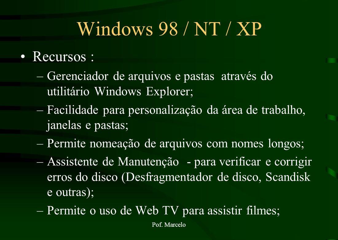 Windows 98 / NT / XP Recursos :
