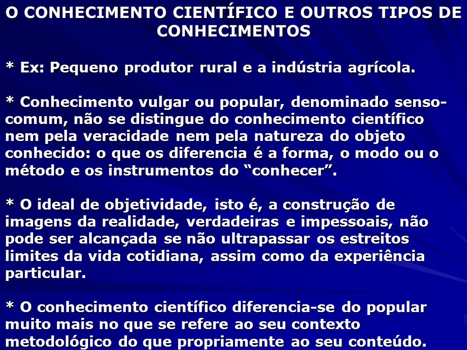 O CONHECIMENTO CIENTÍFICO E OUTROS TIPOS DE CONHECIMENTOS