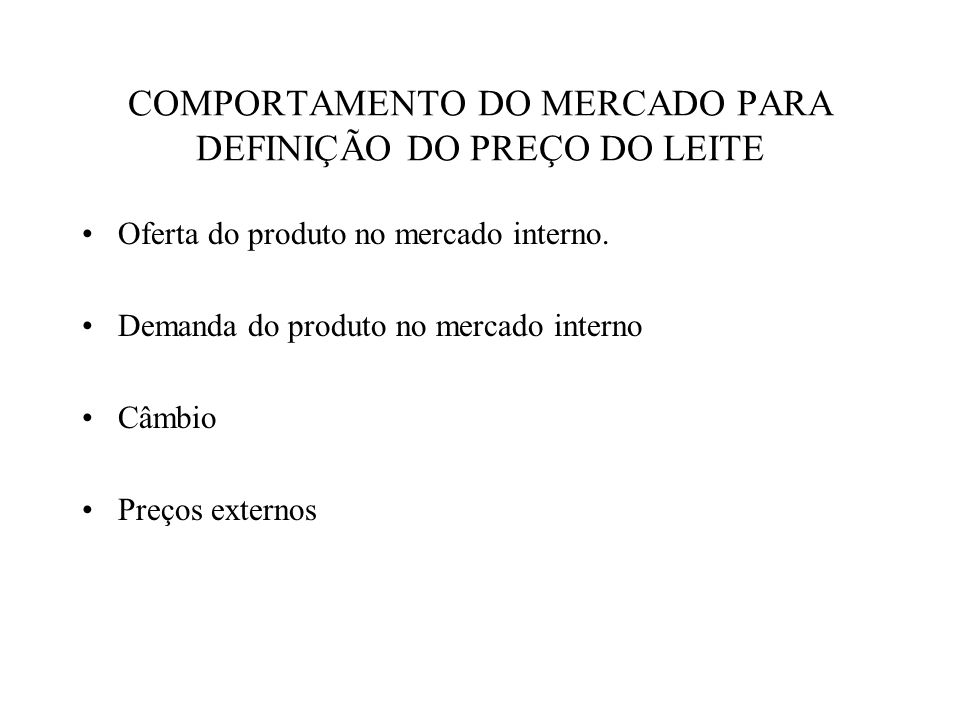 COMPORTAMENTO DO MERCADO PARA DEFINIÇÃO DO PREÇO DO LEITE