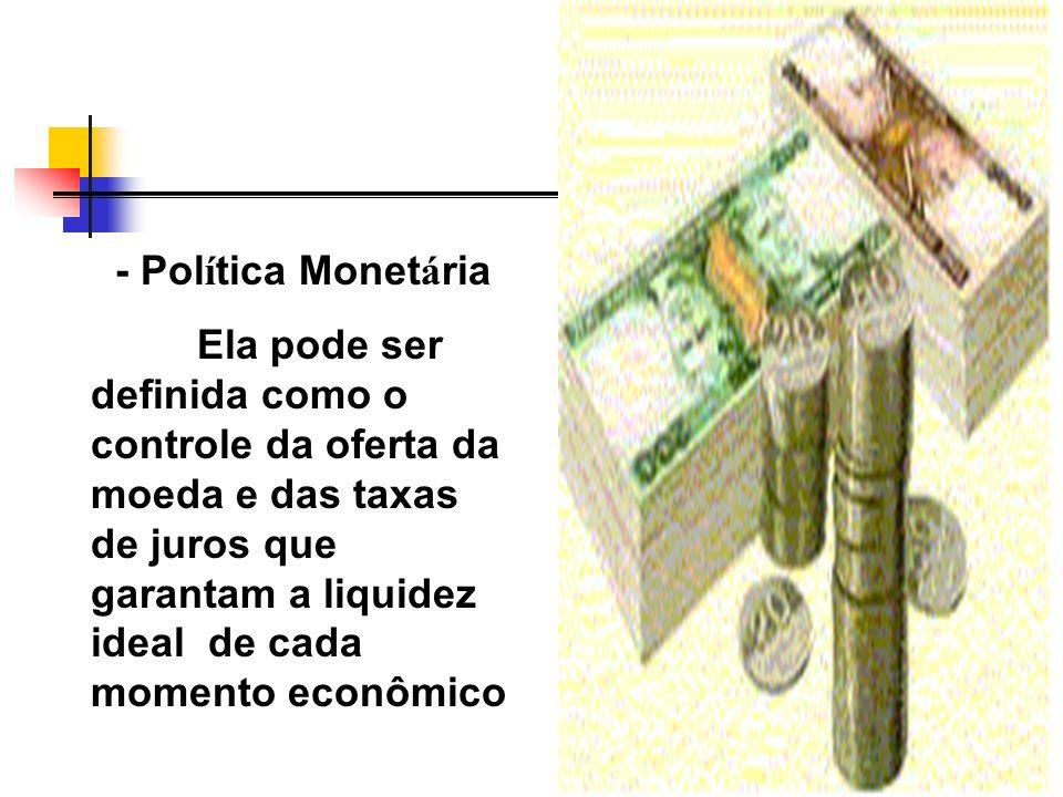 - Política Monetária