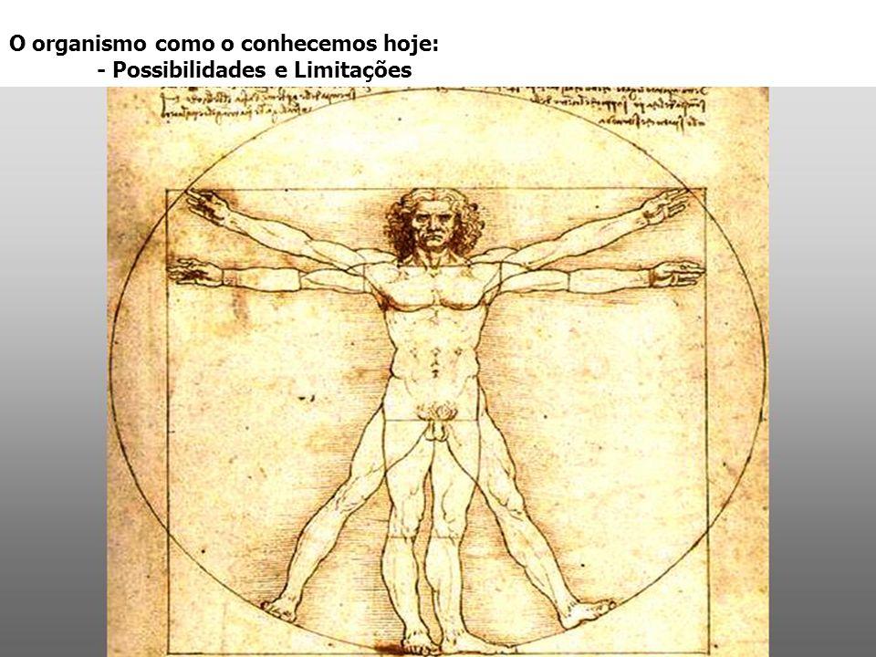 O organismo como o conhecemos hoje: