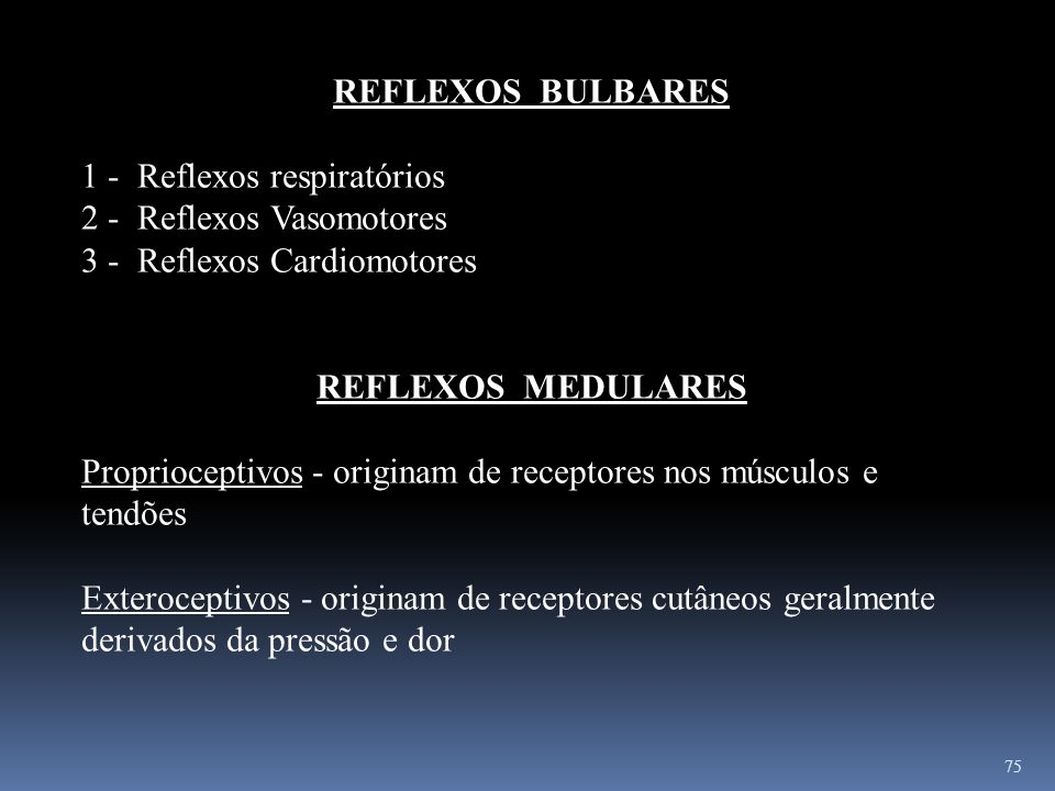 REFLEXOS BULBARES1 - Reflexos respiratórios. 2 - Reflexos Vasomotores. 3 - Reflexos Cardiomotores.