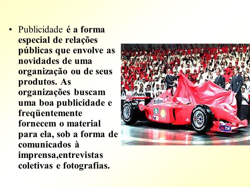 Publicidade é a forma especial de relações públicas que envolve as novidades de uma organização ou de seus produtos.
