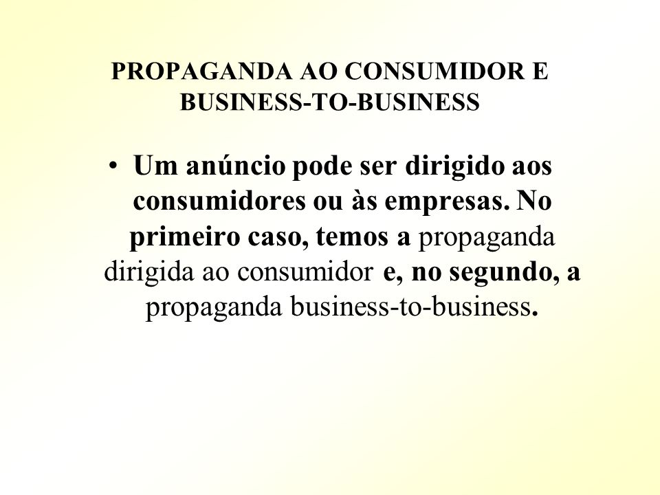 PROPAGANDA AO CONSUMIDOR E BUSINESS-TO-BUSINESS