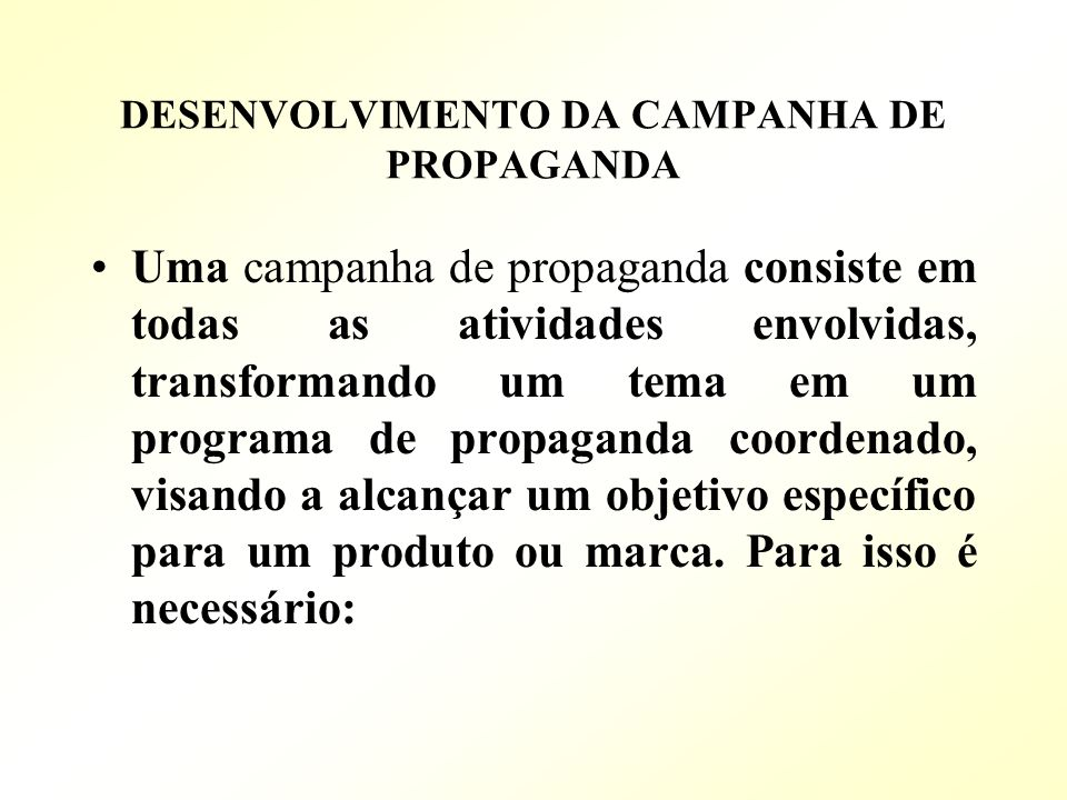 DESENVOLVIMENTO DA CAMPANHA DE PROPAGANDA