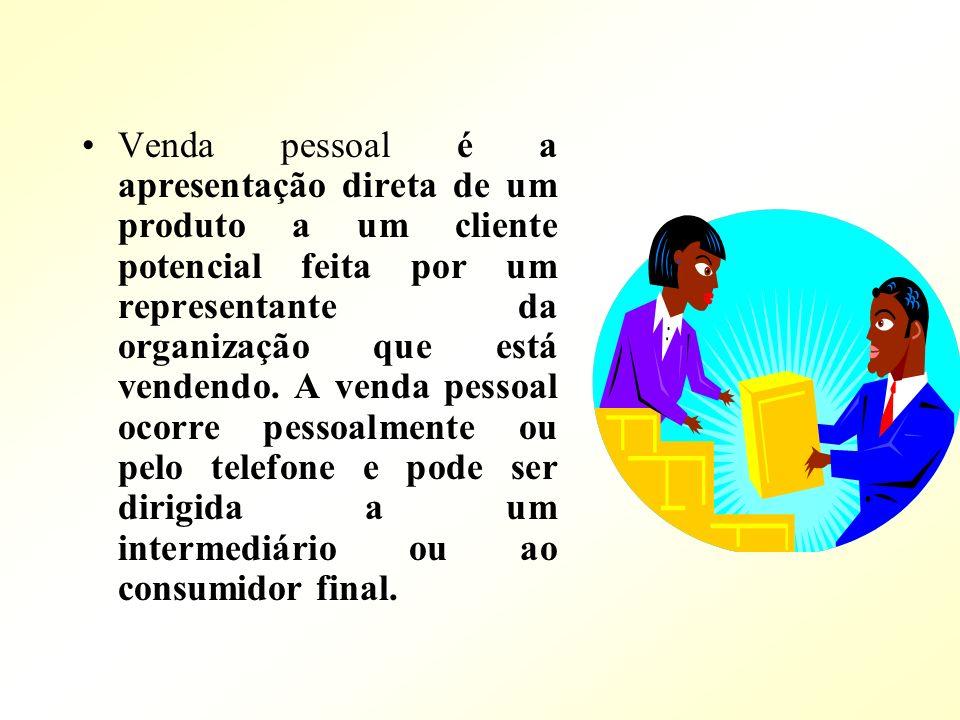 Venda pessoal é a apresentação direta de um produto a um cliente potencial feita por um representante da organização que está vendendo.
