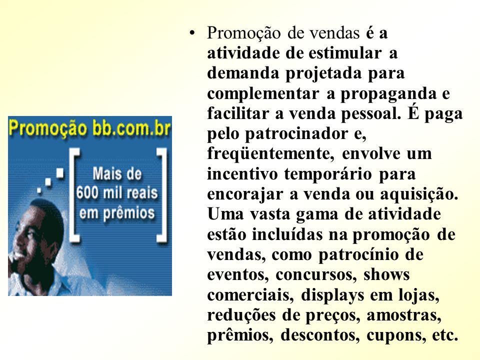Promoção de vendas é a atividade de estimular a demanda projetada para complementar a propaganda e facilitar a venda pessoal.