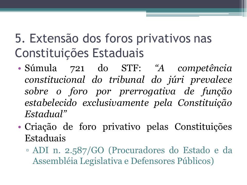 5. Extensão dos foros privativos nas Constituições Estaduais