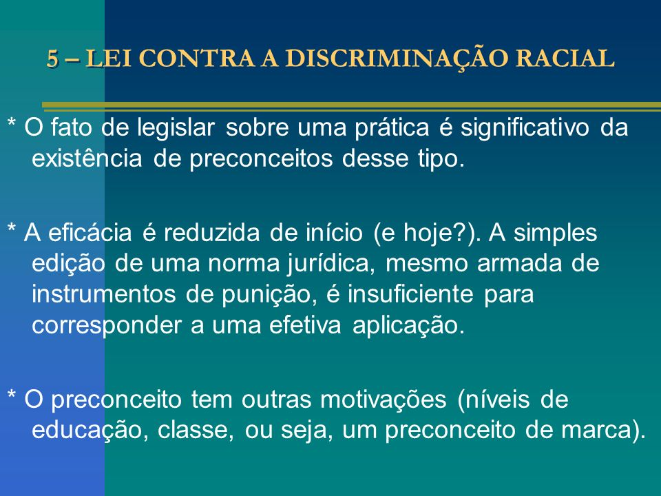 5 – LEI CONTRA A DISCRIMINAÇÃO RACIAL