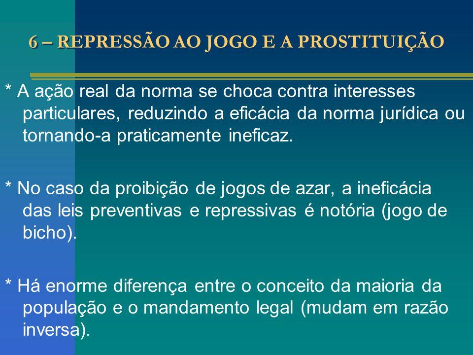 6 – REPRESSÃO AO JOGO E A PROSTITUIÇÃO