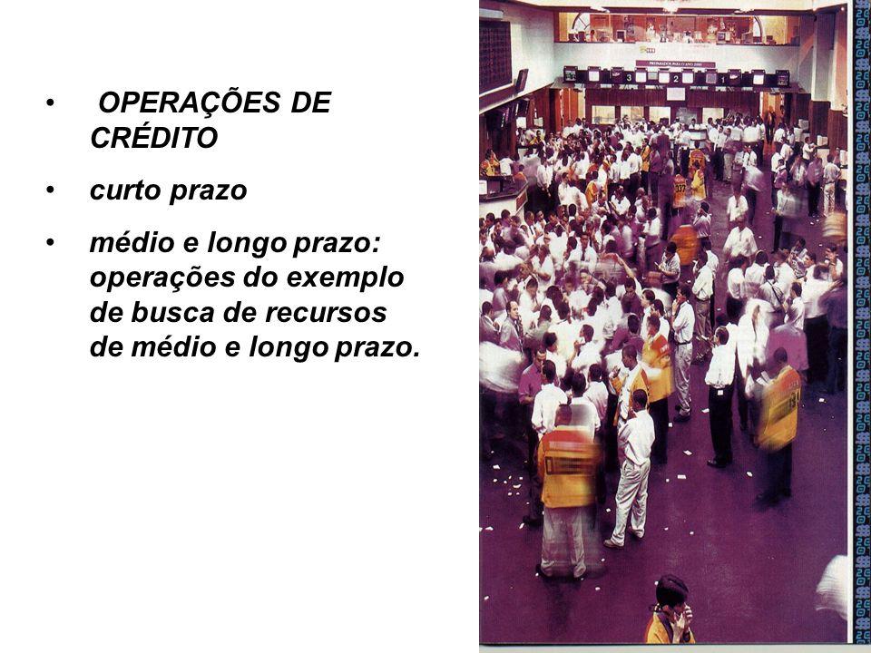 OPERAÇÕES DE CRÉDITO curto prazo.