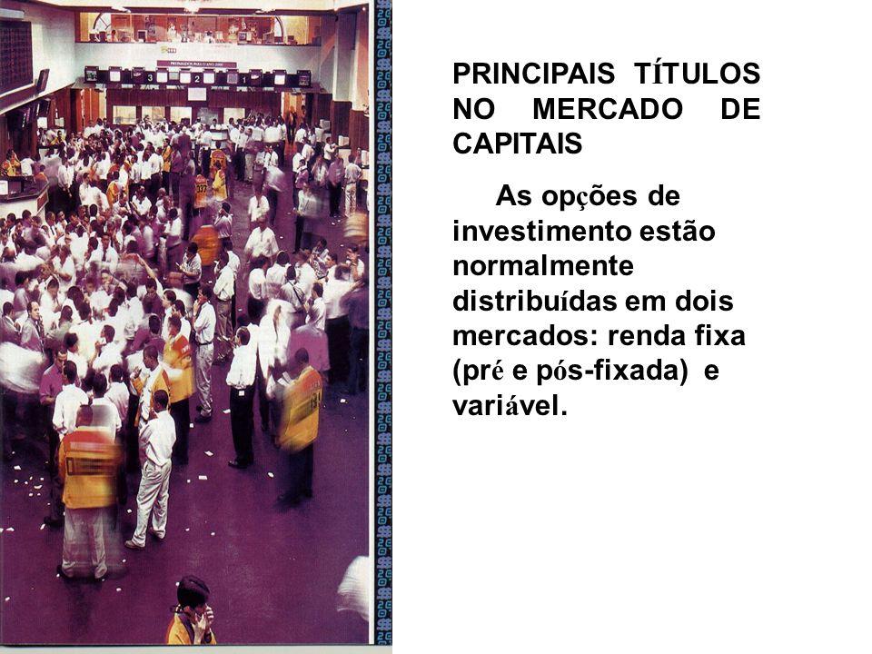 PRINCIPAIS TÍTULOS NO MERCADO DE CAPITAIS