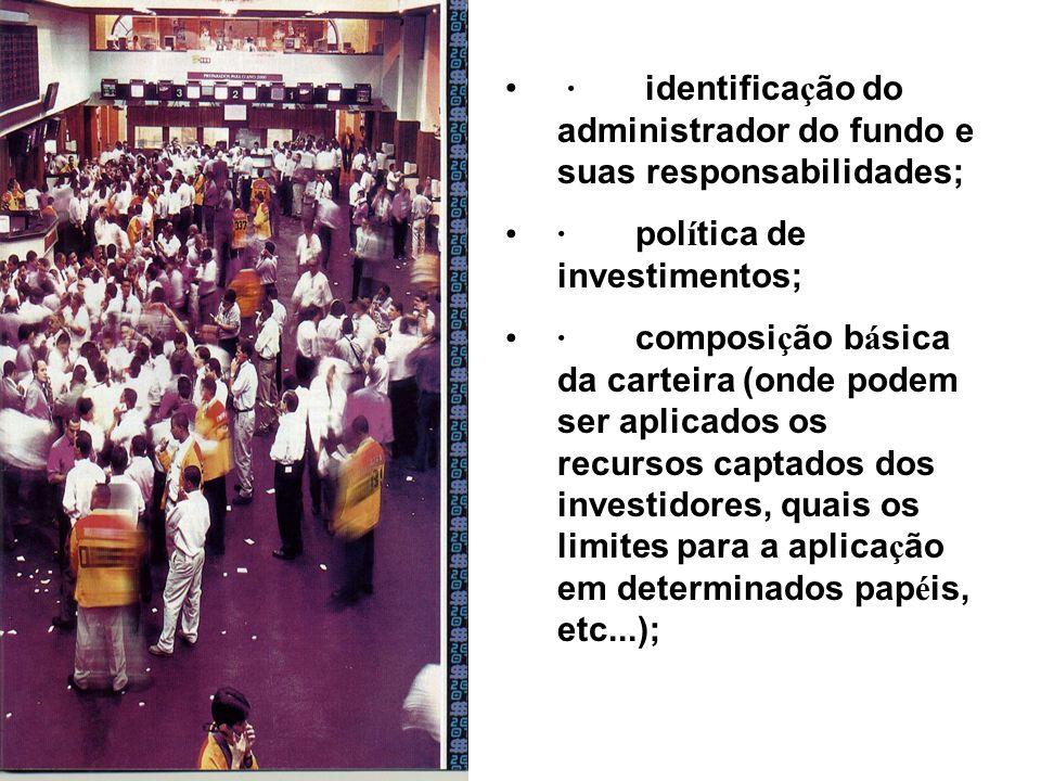 · identificação do administrador do fundo e suas responsabilidades;