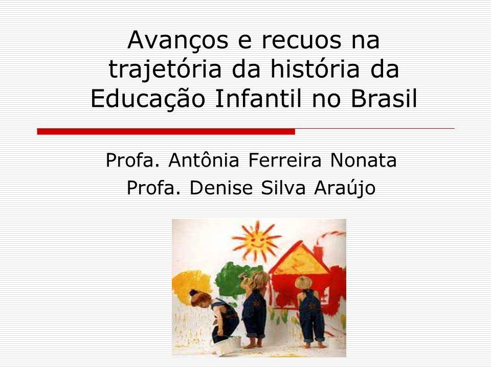 Profa. Antônia Ferreira Nonata Profa. Denise Silva Araújo