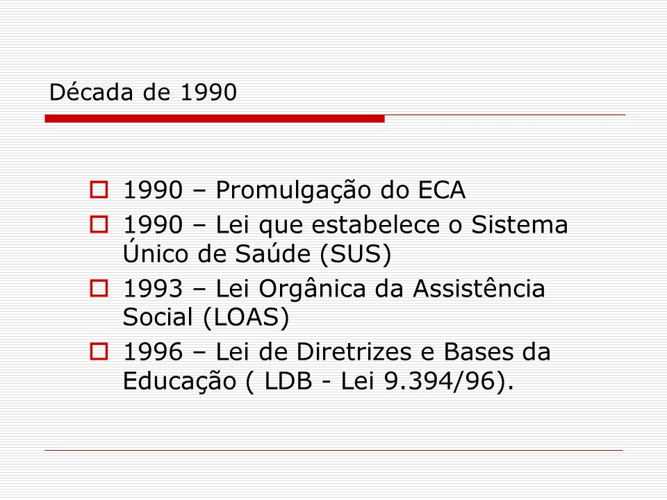 1990 – Lei que estabelece o Sistema Único de Saúde (SUS)