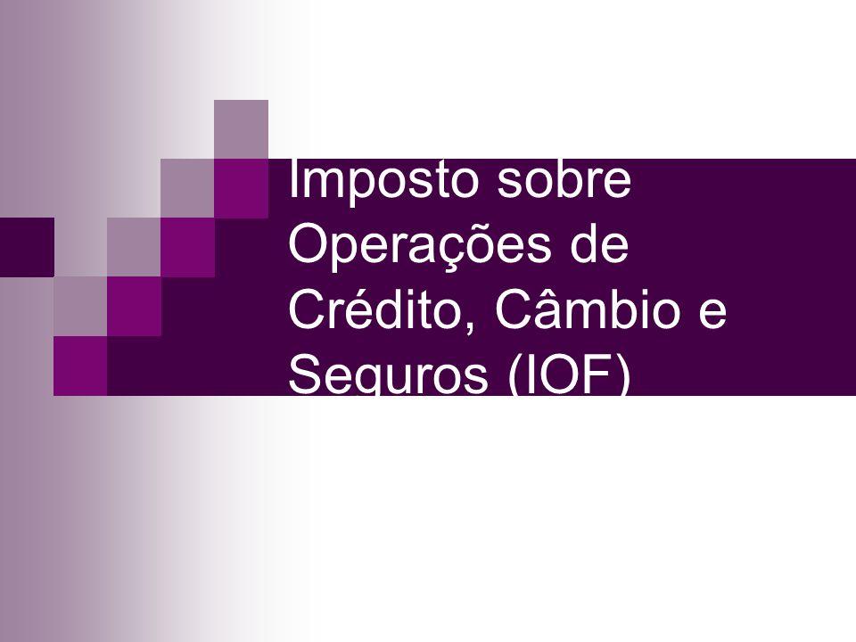 Imposto sobre Operações de Crédito, Câmbio e Seguros (IOF)