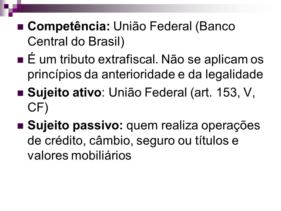 Competência: União Federal (Banco Central do Brasil)