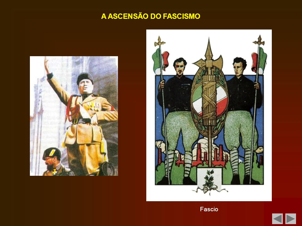 A ASCENSÃO DO FASCISMO Fascio