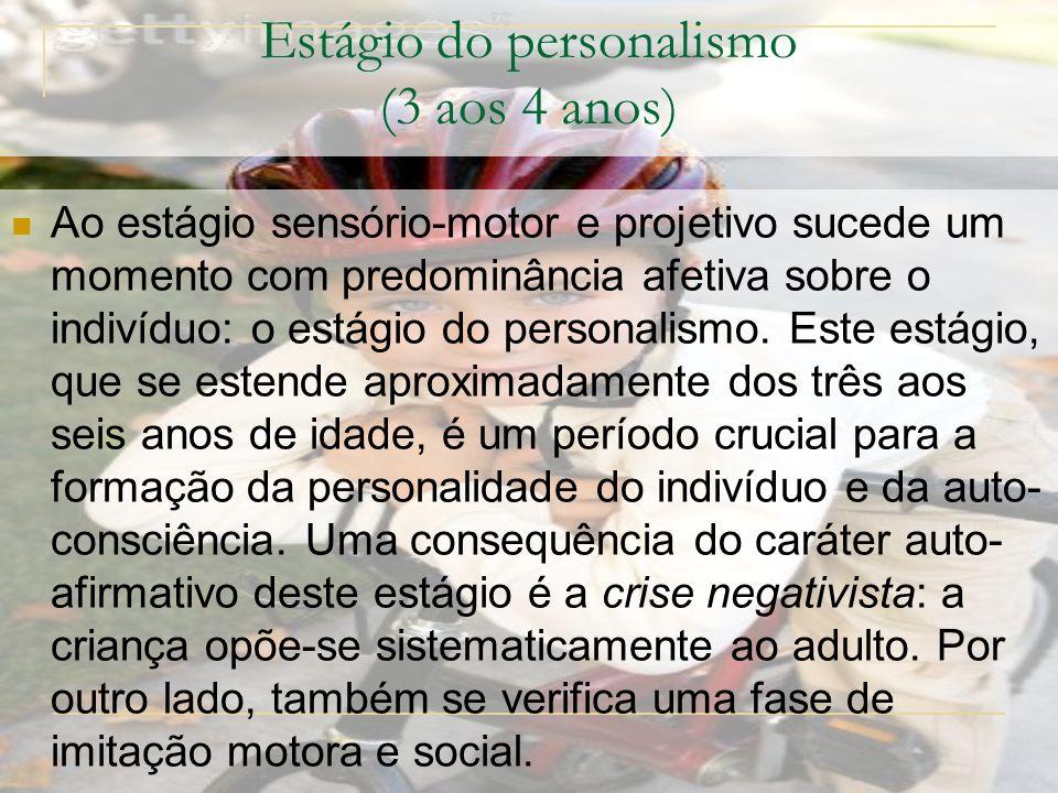 Estágio do personalismo (3 aos 4 anos)
