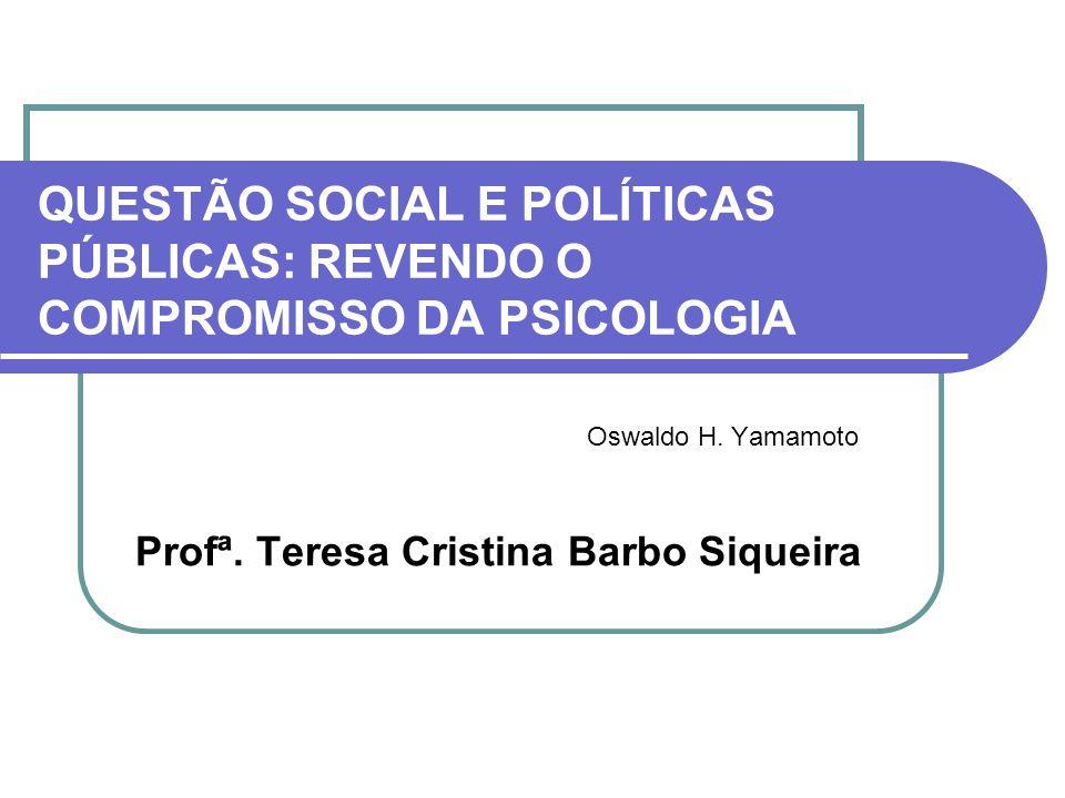 Oswaldo H. Yamamoto Profª. Teresa Cristina Barbo Siqueira