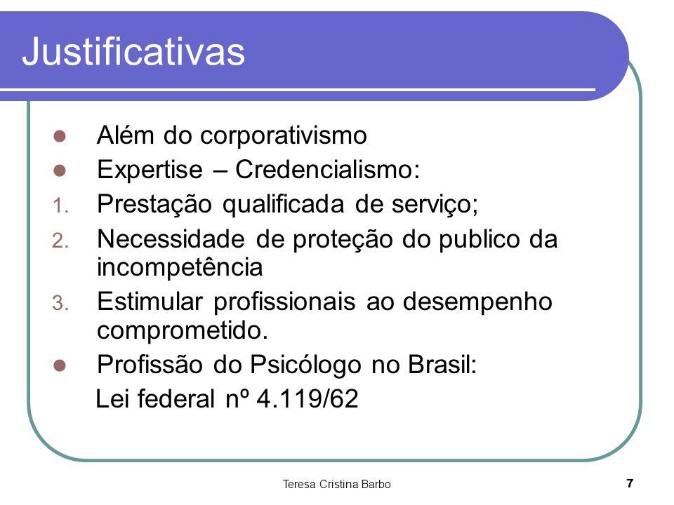 Justificativas Além do corporativismo Expertise – Credencialismo: