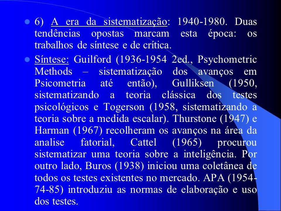 6) A era da sistematização: 1940-1980
