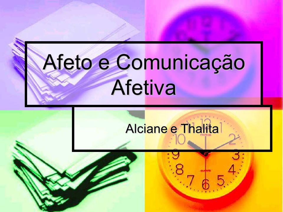 Afeto e Comunicação Afetiva