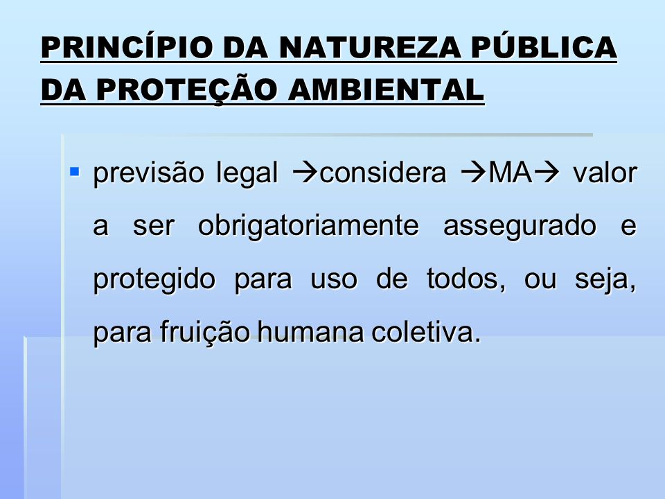 PRINCÍPIO DA NATUREZA PÚBLICA DA PROTEÇÃO AMBIENTAL