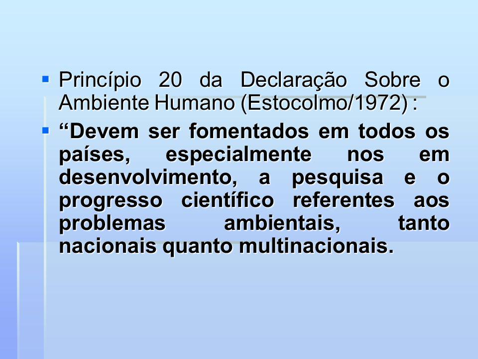 Princípio 20 da Declaração Sobre o Ambiente Humano (Estocolmo/1972) :