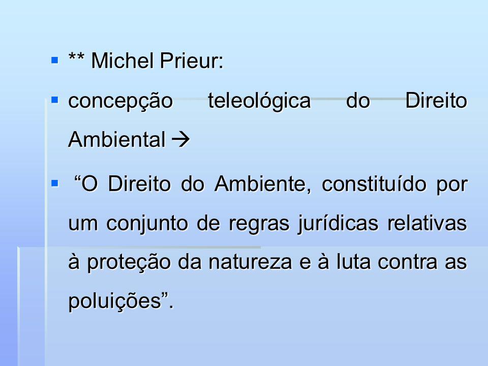 ** Michel Prieur: concepção teleológica do Direito Ambiental 