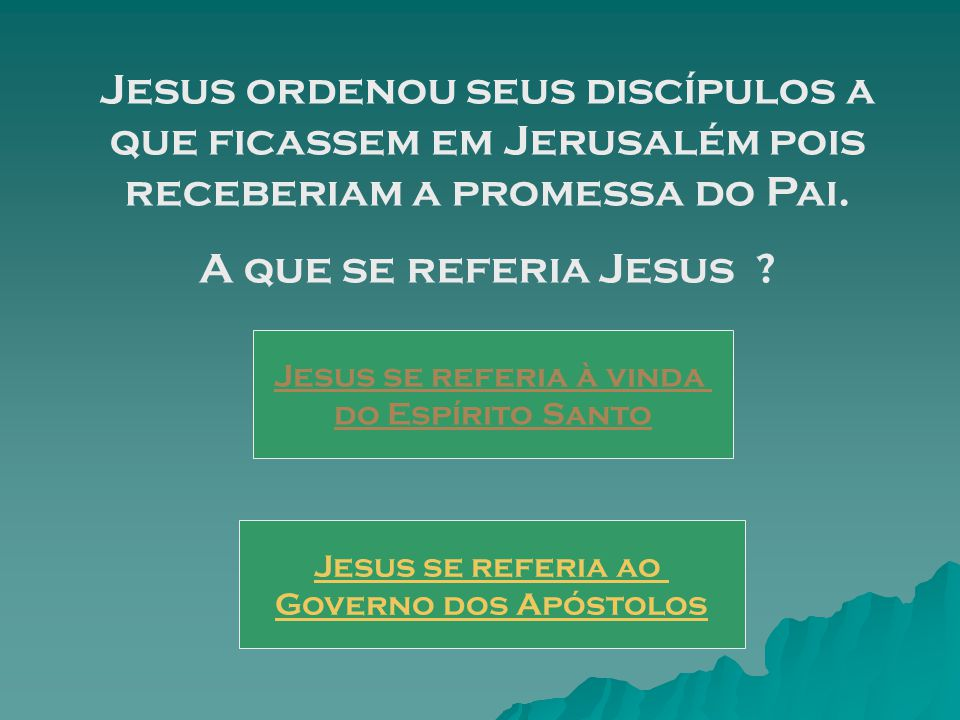 Jesus se referia à vinda