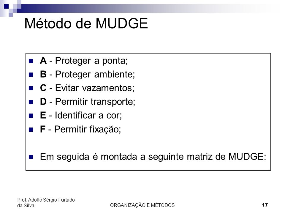 Método de MUDGE A - Proteger a ponta; B - Proteger ambiente;