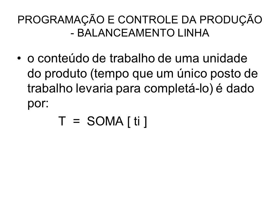 PROGRAMAÇÃO E CONTROLE DA PRODUÇÃO - BALANCEAMENTO LINHA