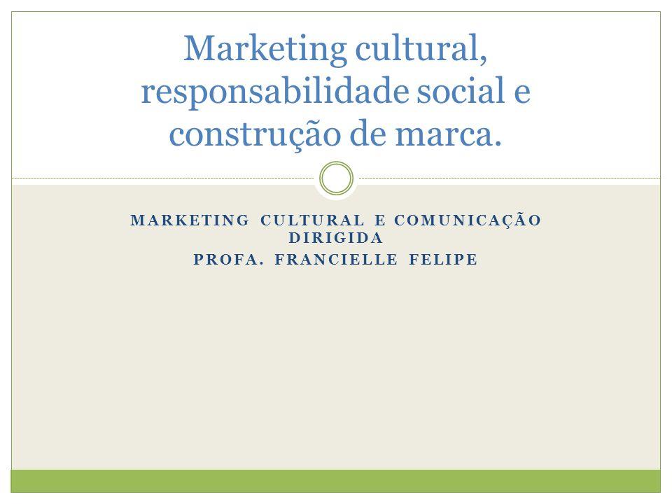 Marketing cultural, responsabilidade social e construção de marca.