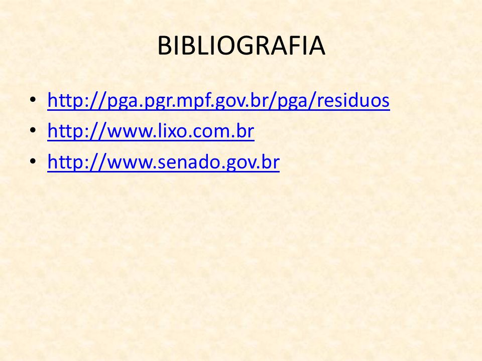 BIBLIOGRAFIA http://pga.pgr.mpf.gov.br/pga/residuos