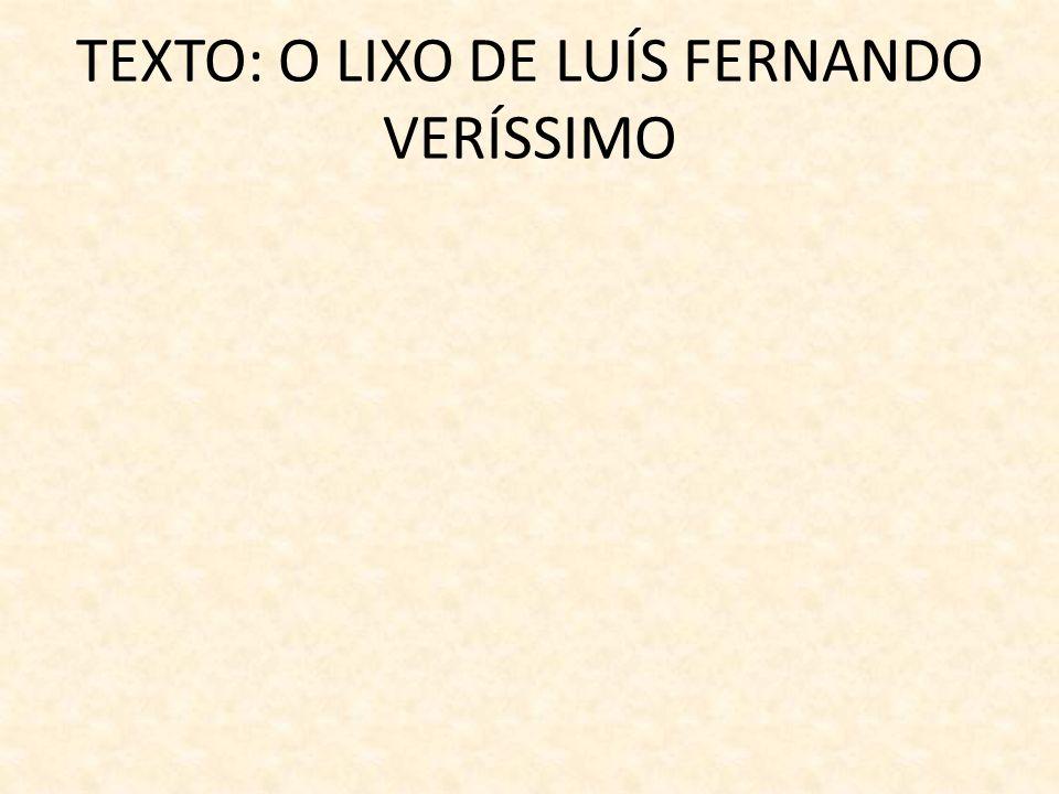 TEXTO: O LIXO DE LUÍS FERNANDO VERÍSSIMO