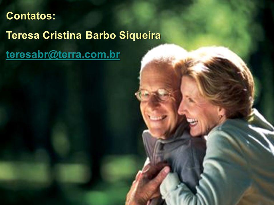 Contatos: Teresa Cristina Barbo Siqueira teresabr@terra.com.br
