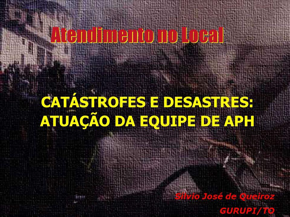 CATÁSTROFES E DESASTRES: ATUAÇÃO DA EQUIPE DE APH