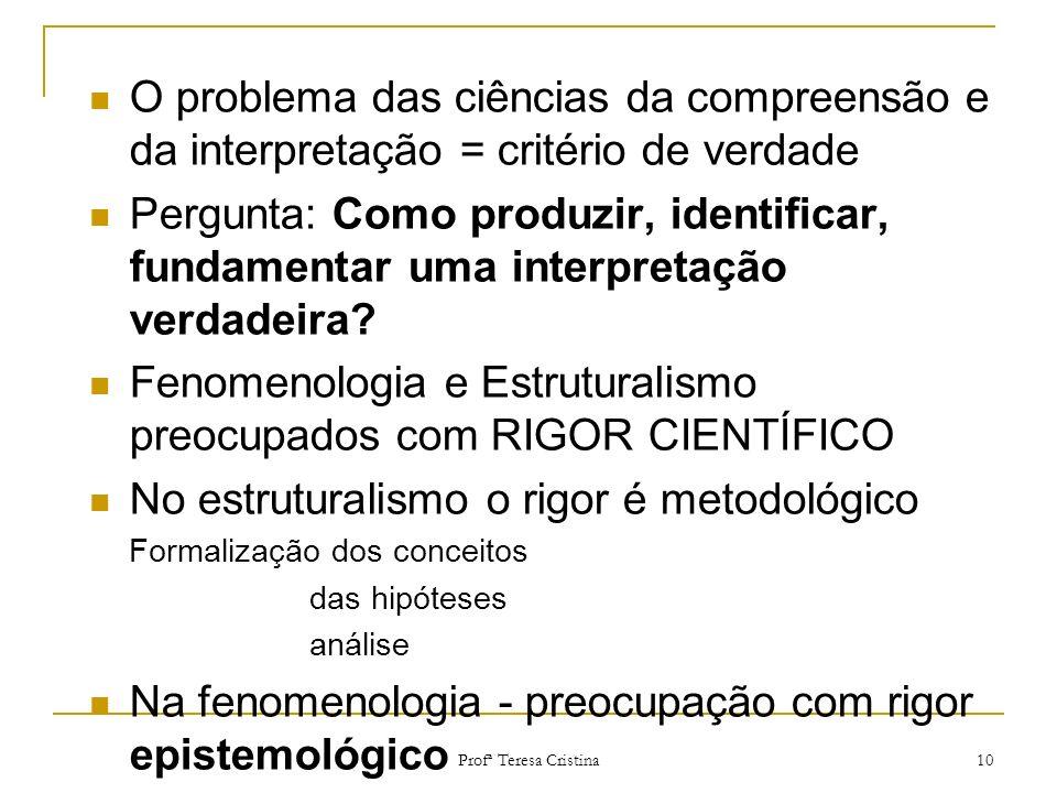 Fenomenologia e Estruturalismo preocupados com RIGOR CIENTÍFICO